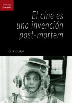 El Cine es una invención post-morten