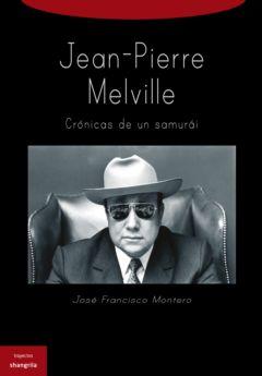 Jean-Pierre Melvielle, crónicas de un samuria