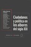 Ciudadanos y política en los albores del siglo XXI