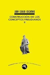 Construcción de los conceptos freudianos II