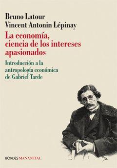 La economía, ciencia de los intereses apasionados