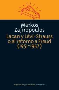Lacan y Lévi-Strauss o el retorno a Freud (1951-1957)