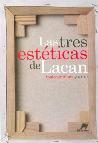 Las tres estéticas de Lacan