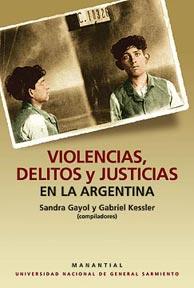 Violencias, delitos y justicias en la Argentina